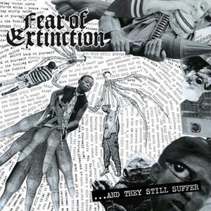 "FEAR OF EXTINCTION ""...And they still suffer"" LP"