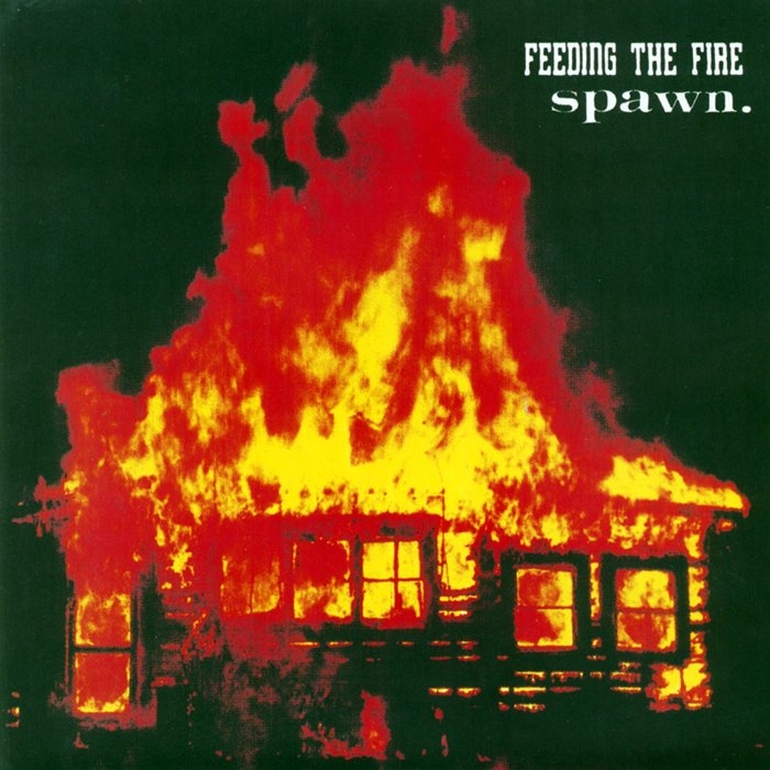 FEEDING THE FIRE/SPAWN split  EP