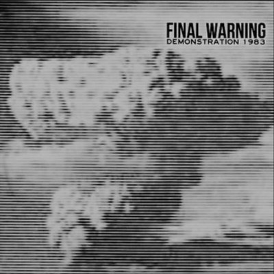 "FINAL WARNING ""Demonstration 1983"" EP"