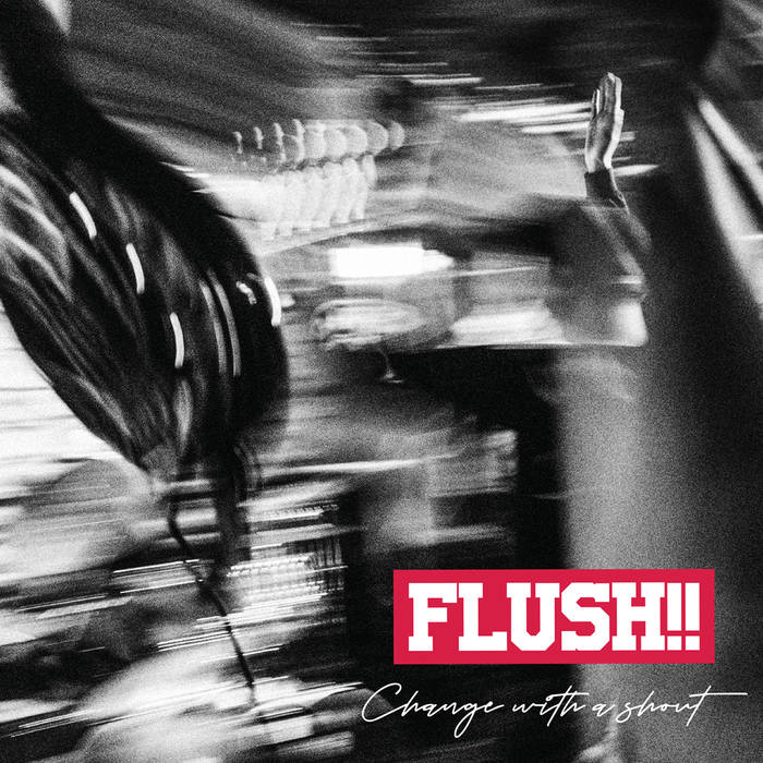 "FLUSH!! ""Change with a shout"" LP (blue)"