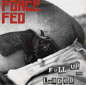 "FORCE FED ""Full up and loaded"" EP"