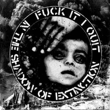 "FUCK IT I QUIT ""In the shadow of extinction"" EP (black)"