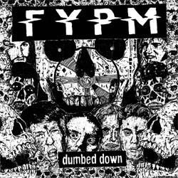 "FUCK YOU PAY ME ""Dumbed down"" LP"