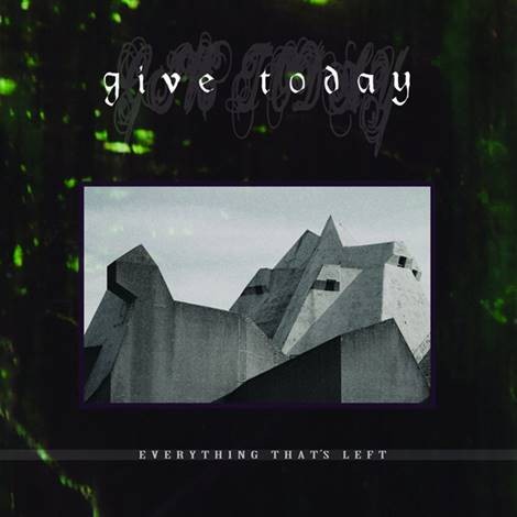 "GIVE TODAY ""Everything that's left"" LP"