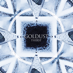 "GOLDUST ""Thirst"" LP"