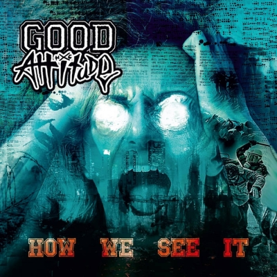 "GOOD ATTITUDE ""How we see it"" CD"