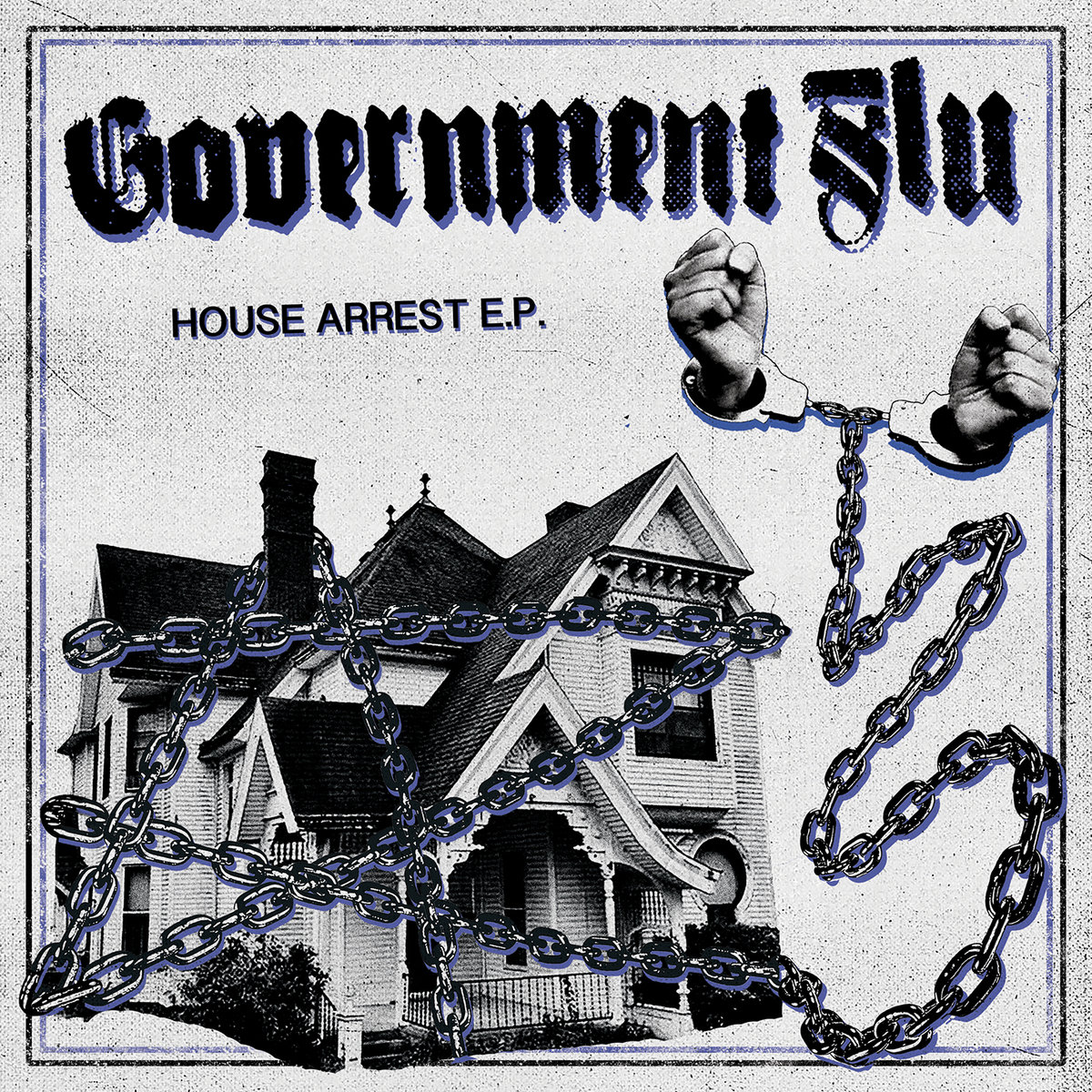 "GOVERNMENT FLU ""House arrest"" EP  (white)  PRE-ORDER"