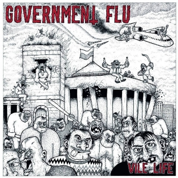 "GOVERNMENT FLU ""Vile life"" 12"" (2nd press)"