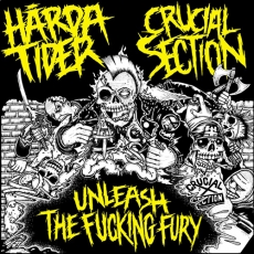 "HARDA TIDER/CRUCIAL SECTION ""Unleash the fucking fury"" EP"