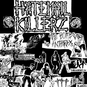 "HATEMAIL KILLERZ ""Pipebomb and anthrax"" LP"