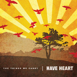 "HAVE HEART ""The things we carry"" CD"