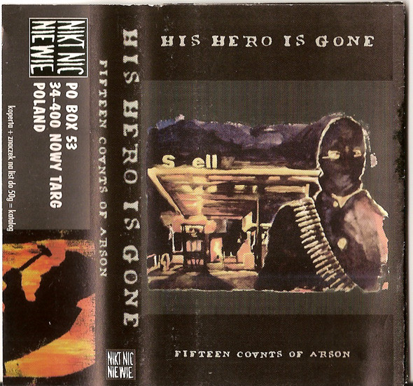 "HIS HERO IS GONE ""Fifteen counts of arson"" CS"