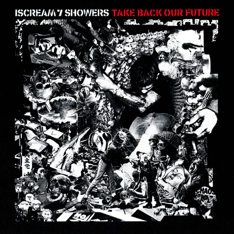 "I SCREAM 7 SHOWERS ""Take back our future""  LP"