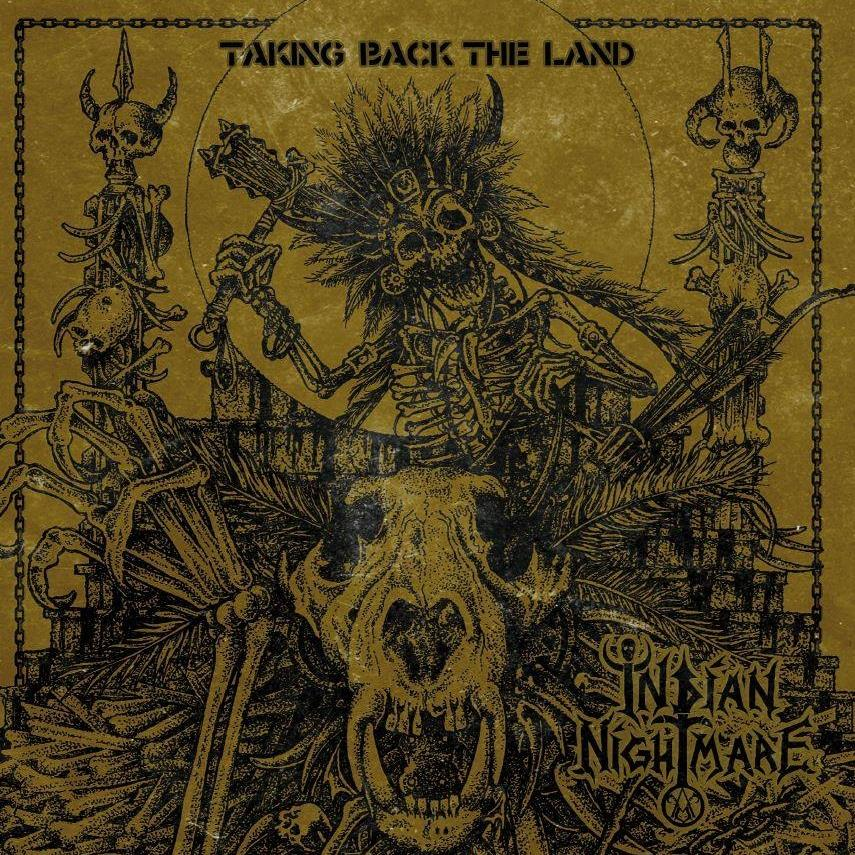 "INDIAN NIGHTMARE ""Taking back the land"" CD"