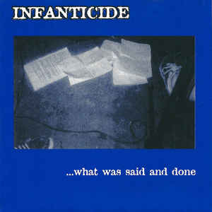 "INFANTICIDE  ""...What was said and done"" EP"