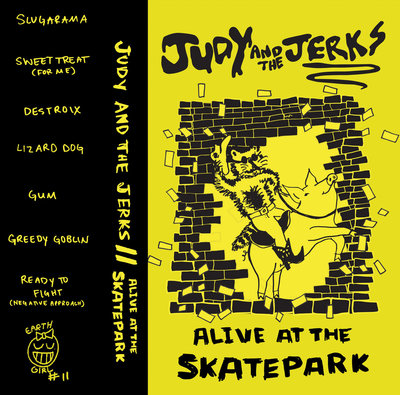 "JUDY AND THE JERKS ""Alive At the Skatepark"" demo CS"
