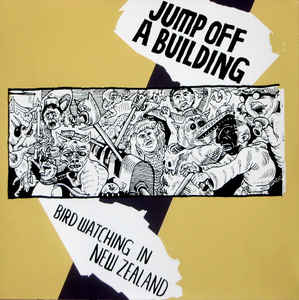"JUMP OFF A BUILDING ""Bird watching in New Zealand"" EP"