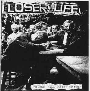 "LOSER LIFE ""Things will never change\"" EP"