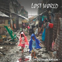 "LOST WORLD ""Posthumanism\"" EP"