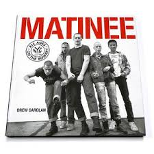"""MATINEE - All Ages On The Bowery\"" Book"