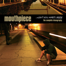 "MOUTHPIECE ""Can't kill what's inside"" CD"