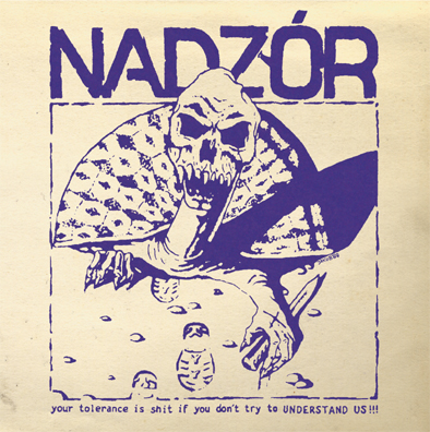 "NADZÓR ""Your tolerance is shit if you don't try to..."" LP"