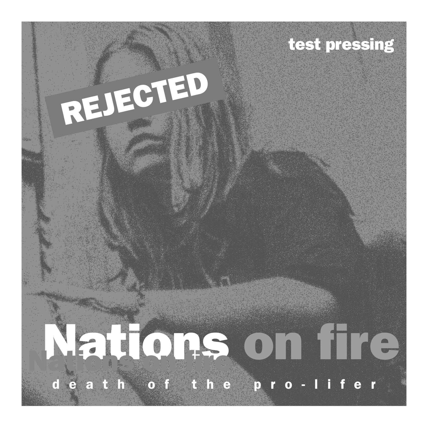 "NATIONS ON FIRE ""Death of..."" LP  REJECTED TEST P"