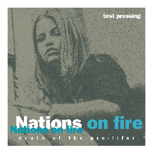 "NATIONS ON FIRE ""Death of the pro-lifer"" LP  TEST PRESS"
