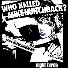 "NIGHT BIRDS ""Who killed Mike Hunchback?"" EP"