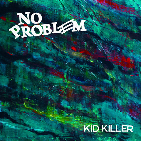 "NO PROBLEM ""Kid killer"" EP"