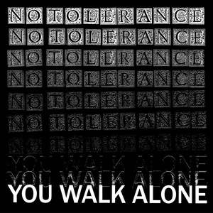 "NO TOLERANCE ""You walk alone"" LP"