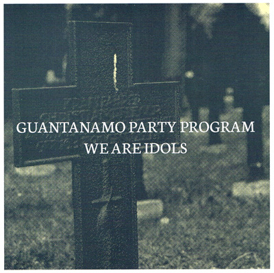 WE ARE IDOLS/GUANTANAMO PARTY PROGRAM  split