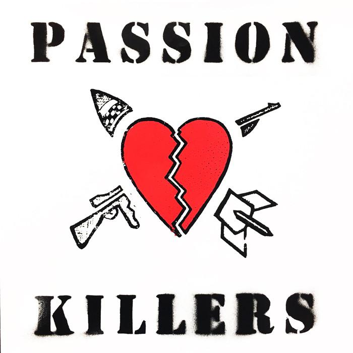 "PASSION KILLERS ""They kill our passion with their hate..."" LP"