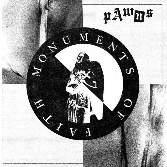 "PAWNS ""Monuments of faith"" EP"