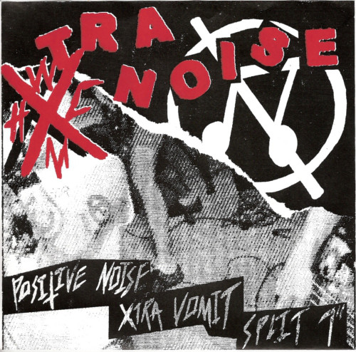 POSITIVE NOISE/XTRA VOMIT  split