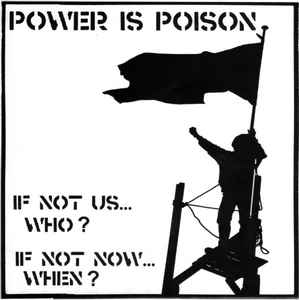 "POWER IS POISON ""If not us... who? If not now... when?"" EP"