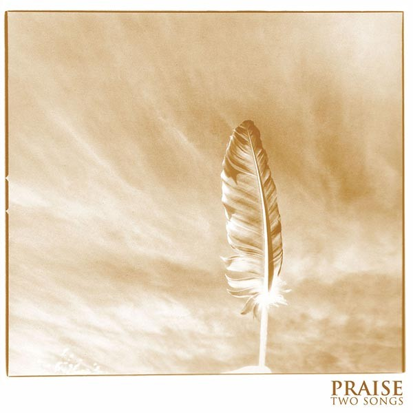 "PRAISE ""Two songs"" EP"