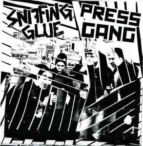 PRESS GANG/SNIFFING GLUE  split EP