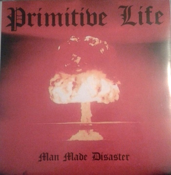 "PRIMITIVE LIFE ""Man made disaster"" EP  /tour press/"