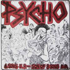 "PSYCHO ""6 song E.P. - son of 8 song"" EP"