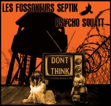 "PSYCHO SQUATT/LES FOSSOYEURS ""Don't think"" LP+CD"