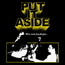 "PUT IT ASIDE ""How soon you forget..."" EP"