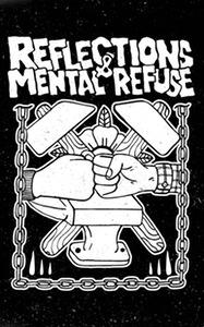 REFLECTIONS/MENTAL REFUSE split CS