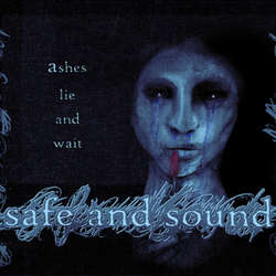"SAFE AND SOUND ""Ashes lie and wait"" EP"