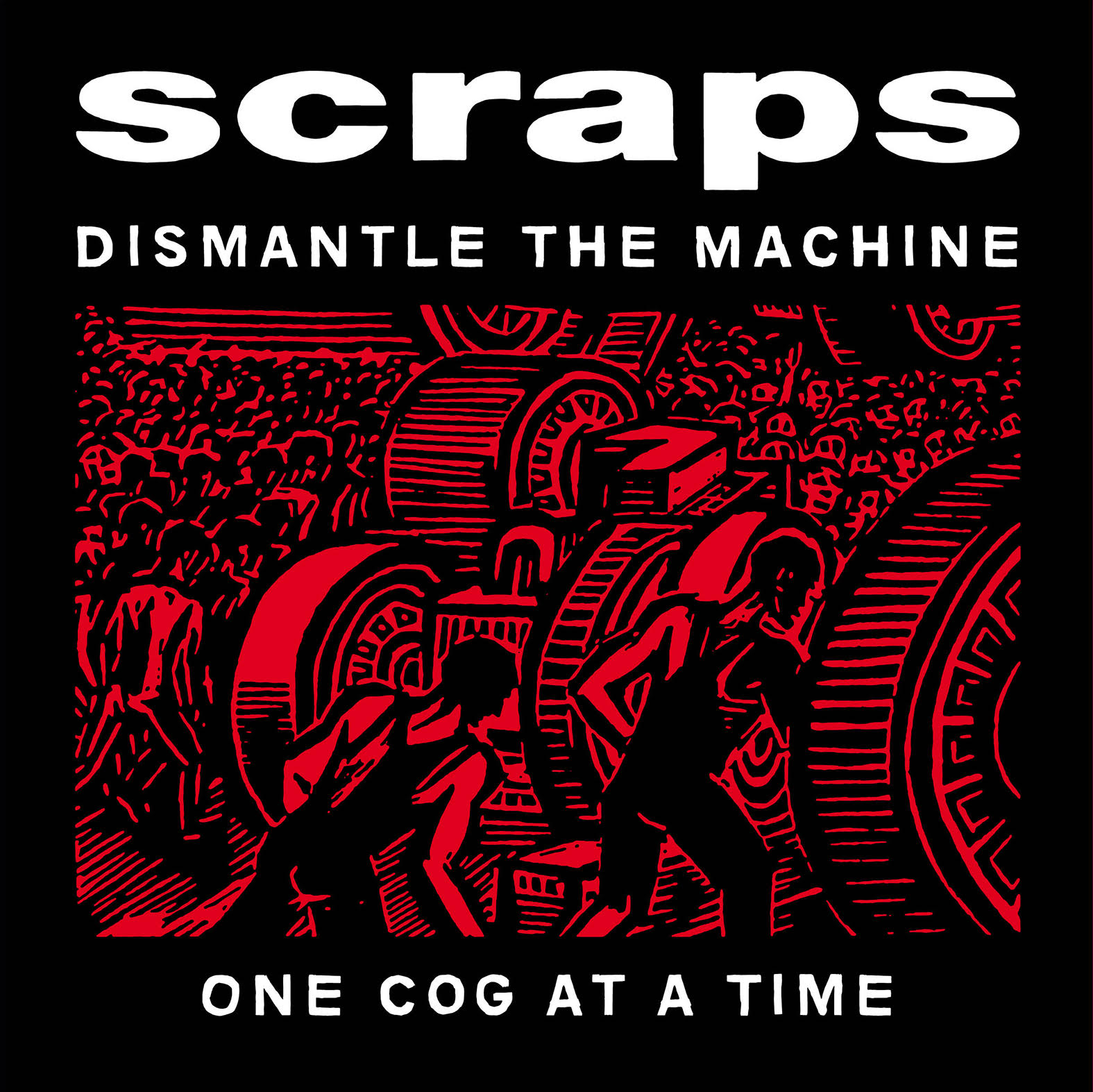 "SCRAPS ""Dismantle the machine one cog at a time"" LP black"