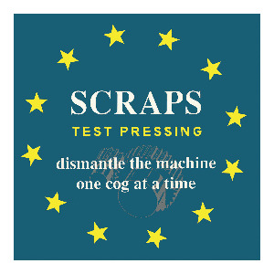 "SCRAPS ""Dismantle the machine one cog at a time"" LP  TEST PR"