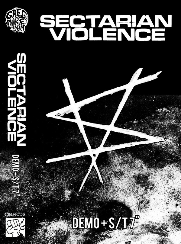 "SECTARIAN VIOLENCE ""Demo + S/T 7"""" CS"
