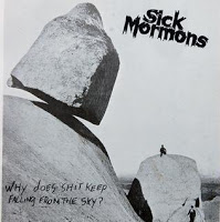 "SICK MORMONS ""Why does shit keep falling from the sky?"" EP"