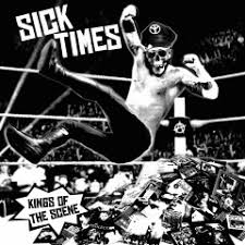 "SICK TIMES ""Kings of the scene"" LP"