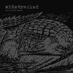 "SIDETRACKED ""Churchill downs"" EP"